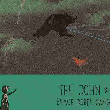 The John & Space Rebel Gang:  The John & Space Rebel Gang LP [jesus pill & balam 002] 2014