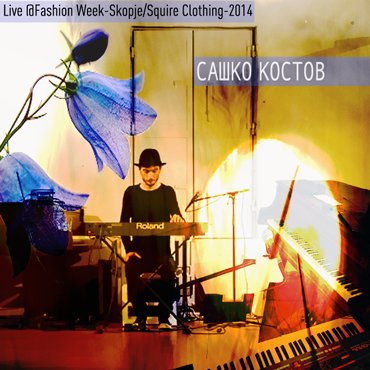 Sasko Kostov: Live @ Fashion Week - Skopje - Squire Clothing [pmgrec 113] 2015