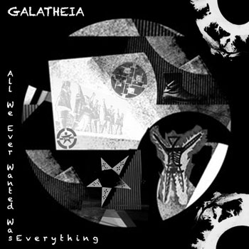 Galatheia: All We Ever Wanted Was Everything [pmgrec 075] 2012